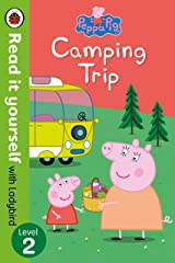 Peppa Pig: Camping Trip - Read it yourself with Ladybird: Level 2 Hardcover