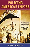 Policing America's Empire: The United States, the Philippines, and the Rise of the Surveillance State (New Perspectives in Southeast Asian Studies)