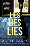 Lies Lies Lies: The Number One Sunday Times bestselling new domestic thriller from Adele Parks (English Edition)