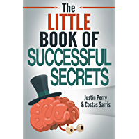 The Little Book of Successful Secrets: What Successful People Know, But Don't Talk About (English Edition)