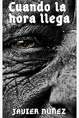 Cuando la hora llega (Spanish Edition) Kindle Edition
