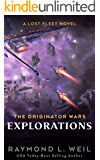 The Originator Wars: Explorations: A Lost Fleet Novel