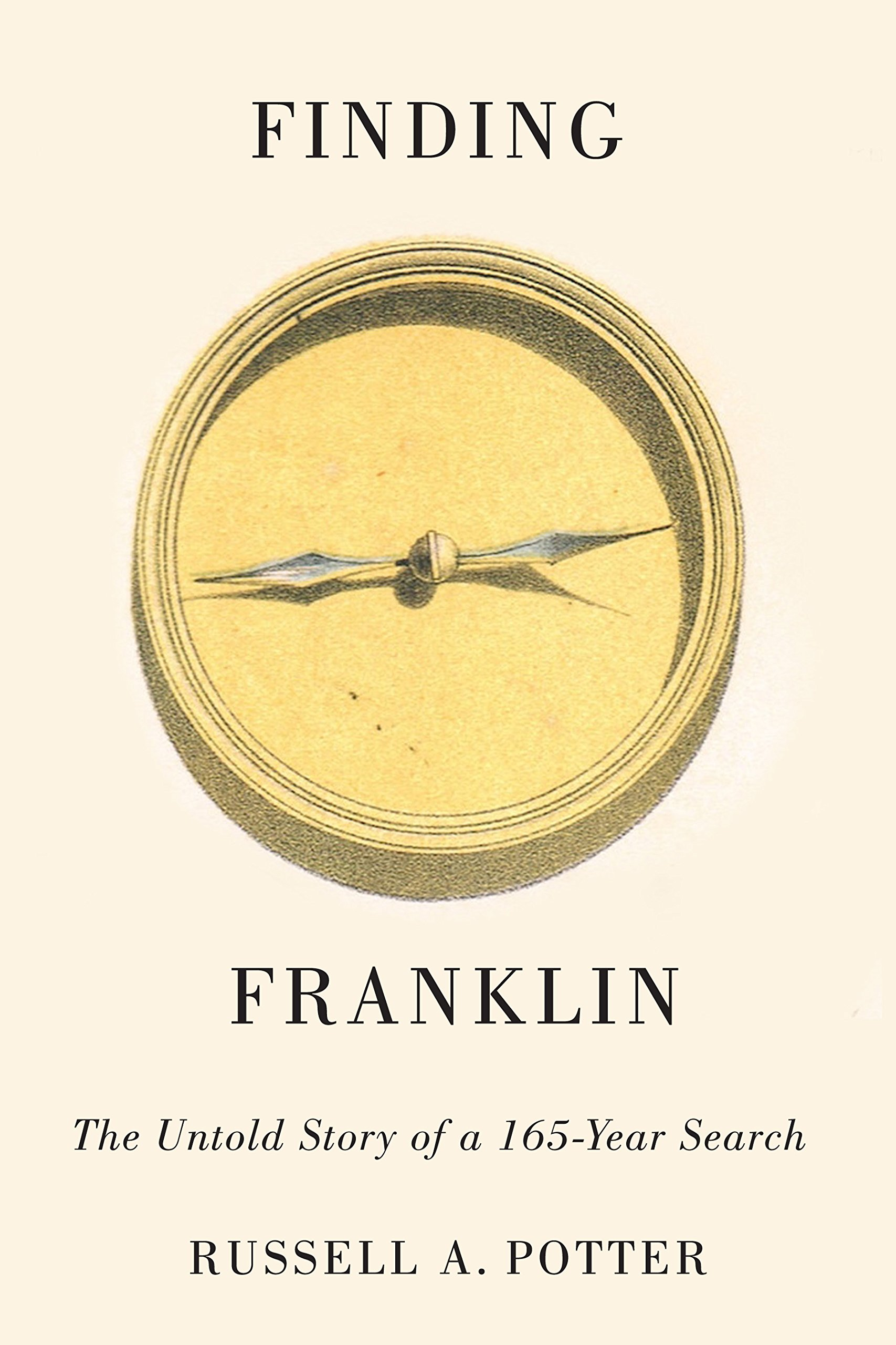 Finding Franklin  The Untold Story Of A 165 Year Search