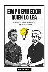 EMPRENDEDOR QUIEN LO LEA: 12 preguntas que has de responder antes de emprender (EMPRENBOOKS) Edición Kindle