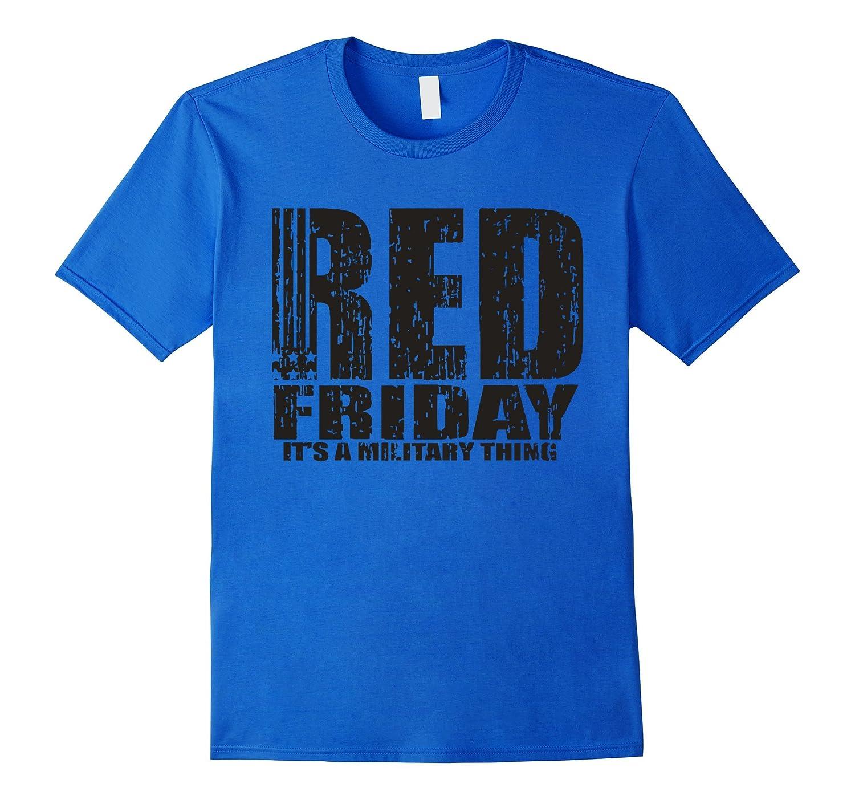 d2f5fb496 Its a Military Thing Tshirt RED Friday T Shirt-RT – Rateeshirt
