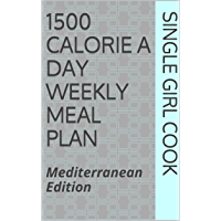 1500 Calorie a Day Weekly Meal Plan: Mediterranean Edition (Single Girl Chef Book 1) (English Edition)