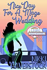 Nice Day for a Mage Wedding: Casino Witch Mysteries 4 Kindle Edition