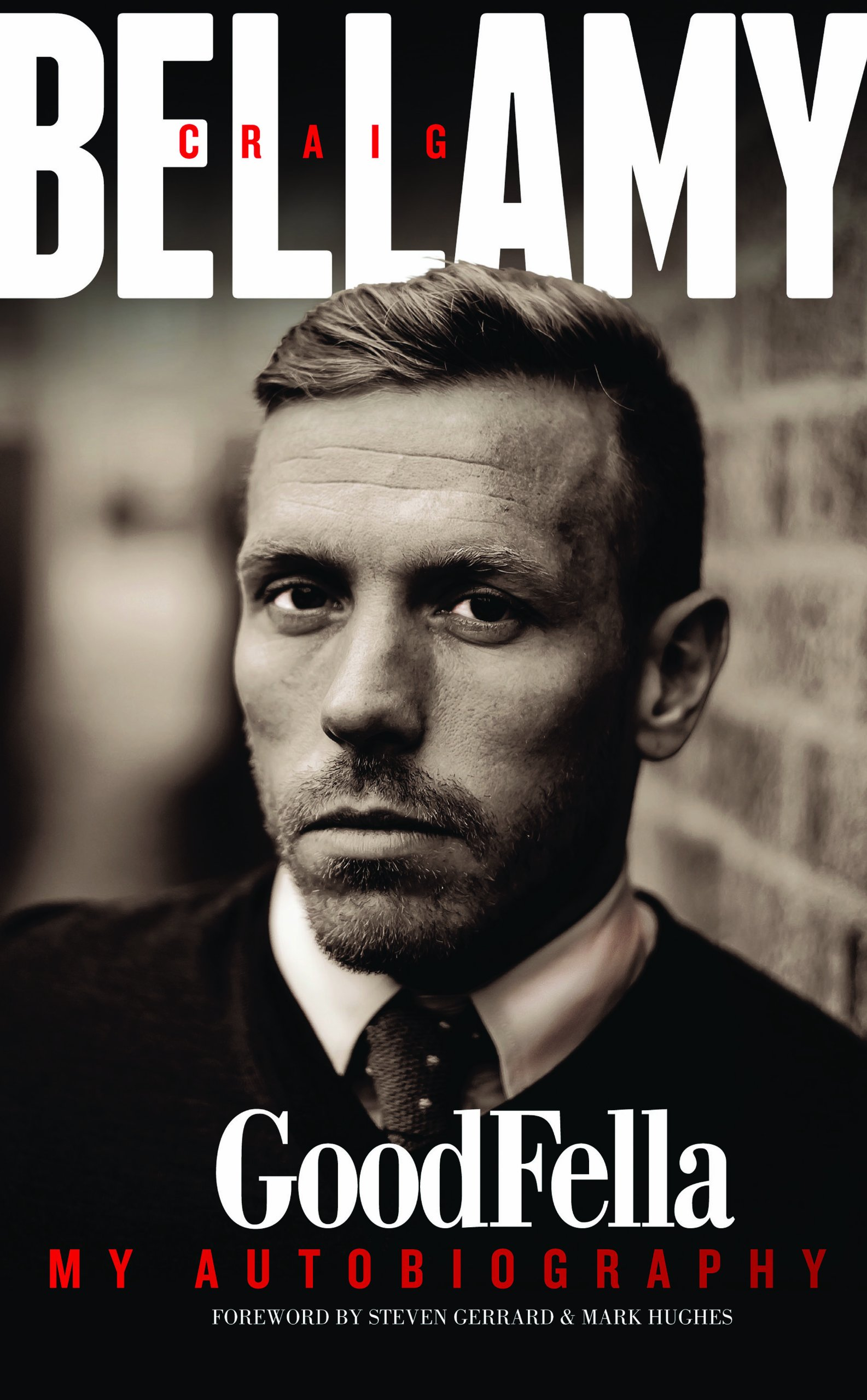 Craig Bellamy: Goodfella My Autobiography