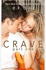 Crave, Part One (The Crave Duet Book 1) Kindle Edition