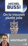 On la trouvait plutôt jolie (French Edition)