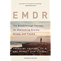 EMDR: The Breakthrough Therapy for Overcoming Anxiety, Stress, and Trauma (English Edition)