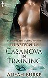 Casanova in Training (In Aeternum Book 1)