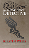 The Metaphysical Detective (A Riga Hayworth Paranormal Mystery Book 1)