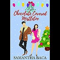 Chocolate Covered Mistletoe : (Stone Creek Book 1, Novella) (Stone Creek Novellas Series) (English Edition)