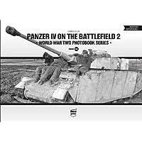 Panzer IV on the battlefield, Volume 2 (World War Two Photobook Series)