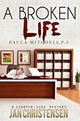 A Broken Life (Paula Mitchell, P. I. Book 2) Kindle Edition