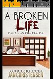 A Broken Life (Paula Mitchell, P. I. Book 2)