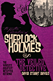The Veiled Detective (Further Adventures of Sherlock Holmes)