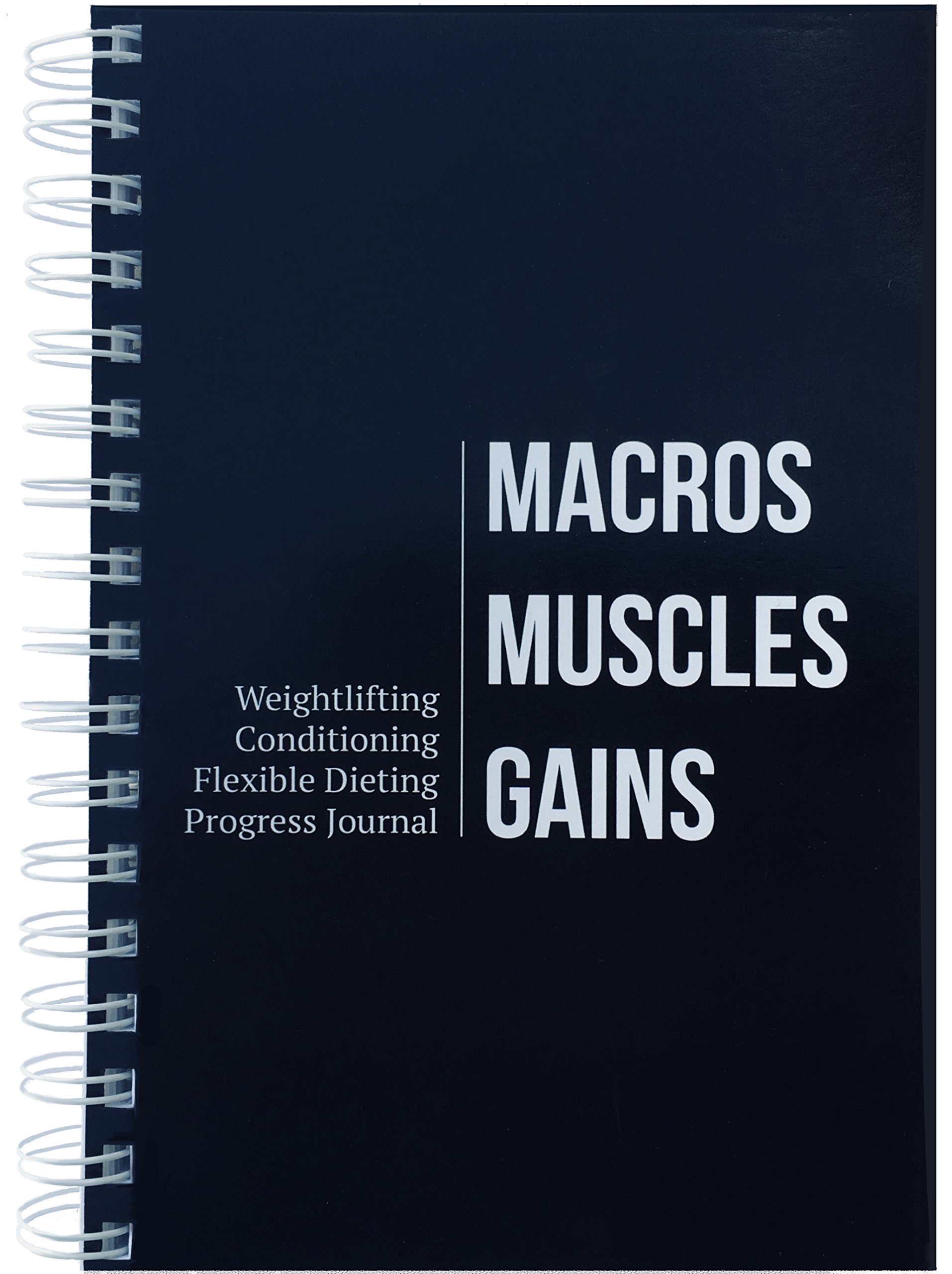 Fitness Journal for Weightlifting, IIFYM & Flexible Dieting. Track Your Exercise Routines & Macro Nutrients to Achieve Your Goals