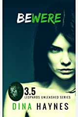 Bewere: A Leopards Unleashed Novella : A Paranormal Shifter Romance Short Story (Leopards Unleashed Series) Kindle Edition