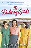 The Railway Girls: Their bond will see them through