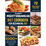 Mediterranean Diet Cookbook for Beginners 2021: 1000+ Quick & Easy Mouth-Watering Recipes To build healthy habits   Change yo