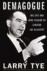 Demagogue: The Life and Long Shadow of Senator Joe McCarthy Kindle Edition