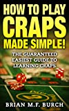 How to play Craps Made SIMPLE!: Guaranteed
