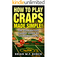 How to play Craps Made SIMPLE!: Guaranteed easiest guide to learning Craps