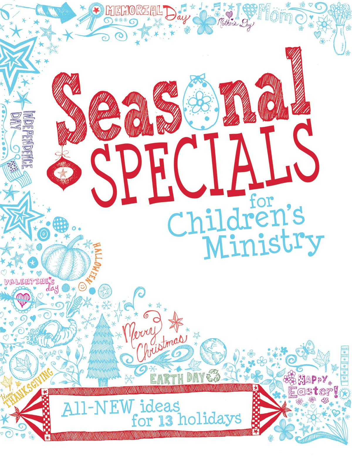 Seasonal Specials for Children's Ministry: All-New Ideas for 13 Holidays pdf epub