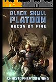 Recon By Fire (Black Skull Platoon Book 1)