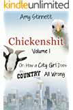 Chickenshit - Volume 1: How a City Girl Does Country All Wrong