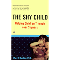 The Shy Child: Helping Children Triumph over Shyness (English Edition)