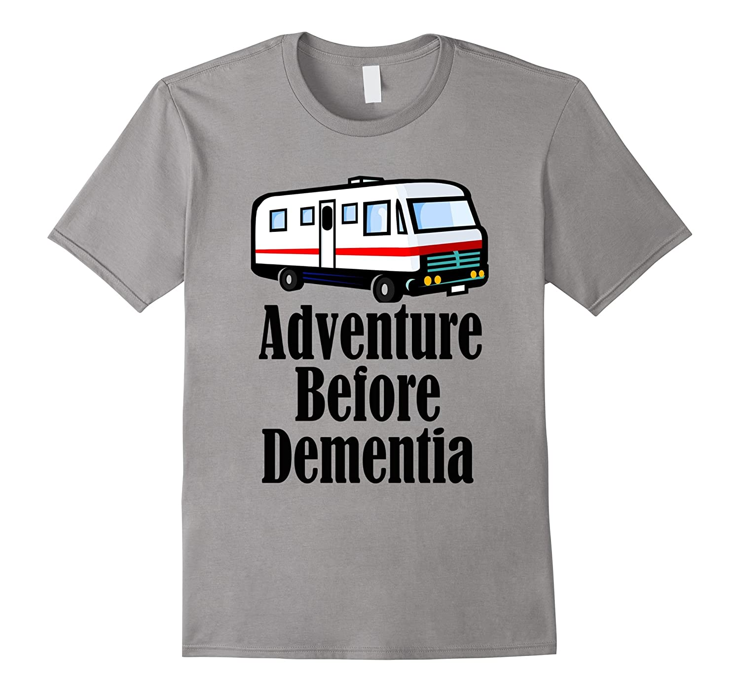 Adventure Before Dementia RV Camping T-Shirt-CD