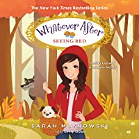 Seeing Red: Whatever After Series, Book 12