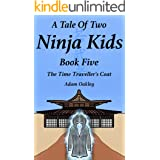 A Tale Of Two Ninja Kids - Book 5 - The Time Traveller's Coat