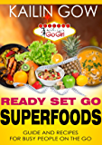Kailin Gow's Go Girl Guide to SUPERFOODS (Kailin Gow's Go Girl Guides Book 1)