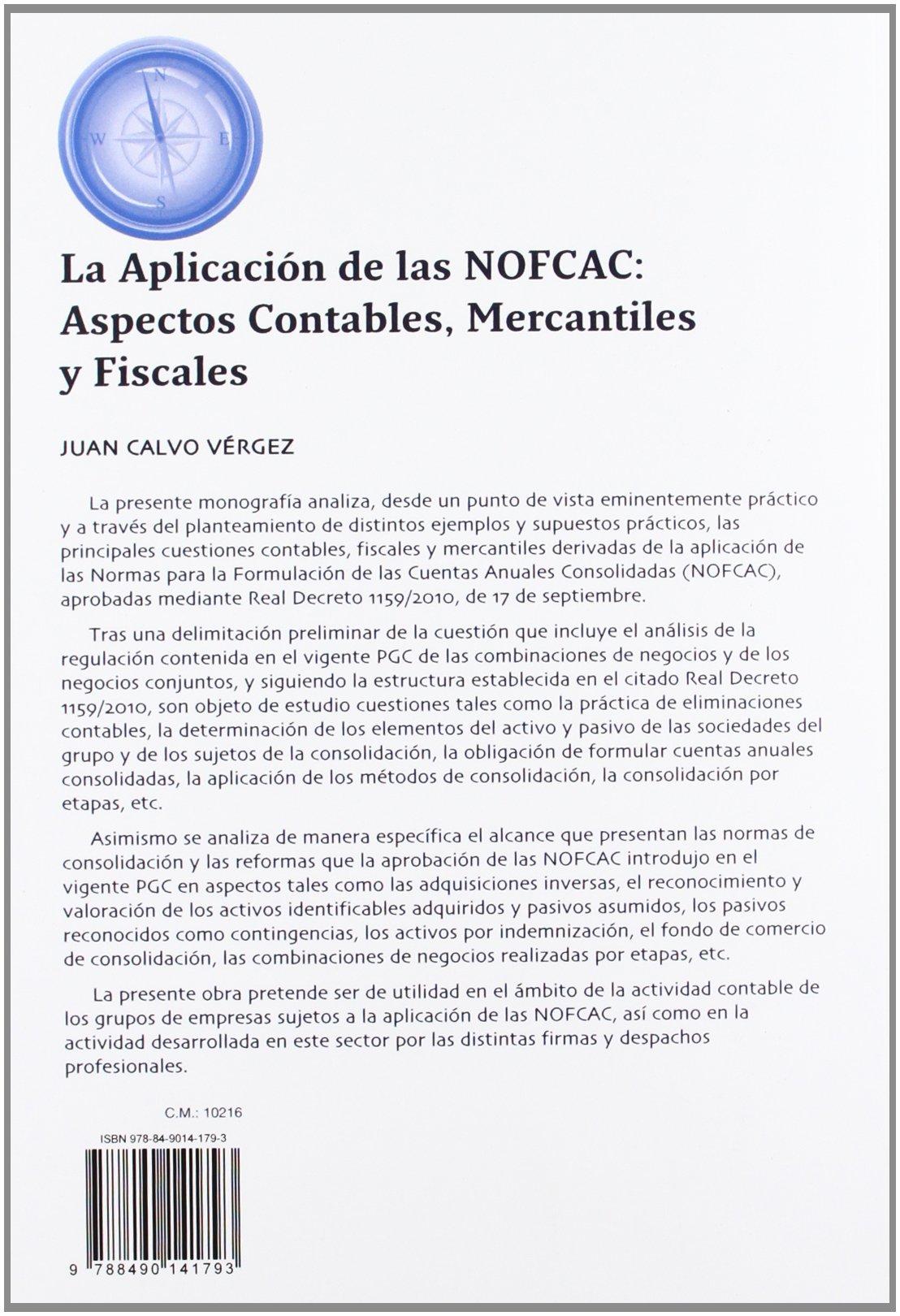La aplicación de las NOFCAC: Aspectos contables, mercantiles y fiscales Guías Prácticas: Amazon.es: Juan Calvo Vérgez: Libros