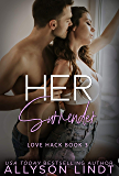 Her Surrender: A Second Chance Romance (Love Hack Book 3)