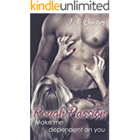 Rough Passion: Make me dependent on you
