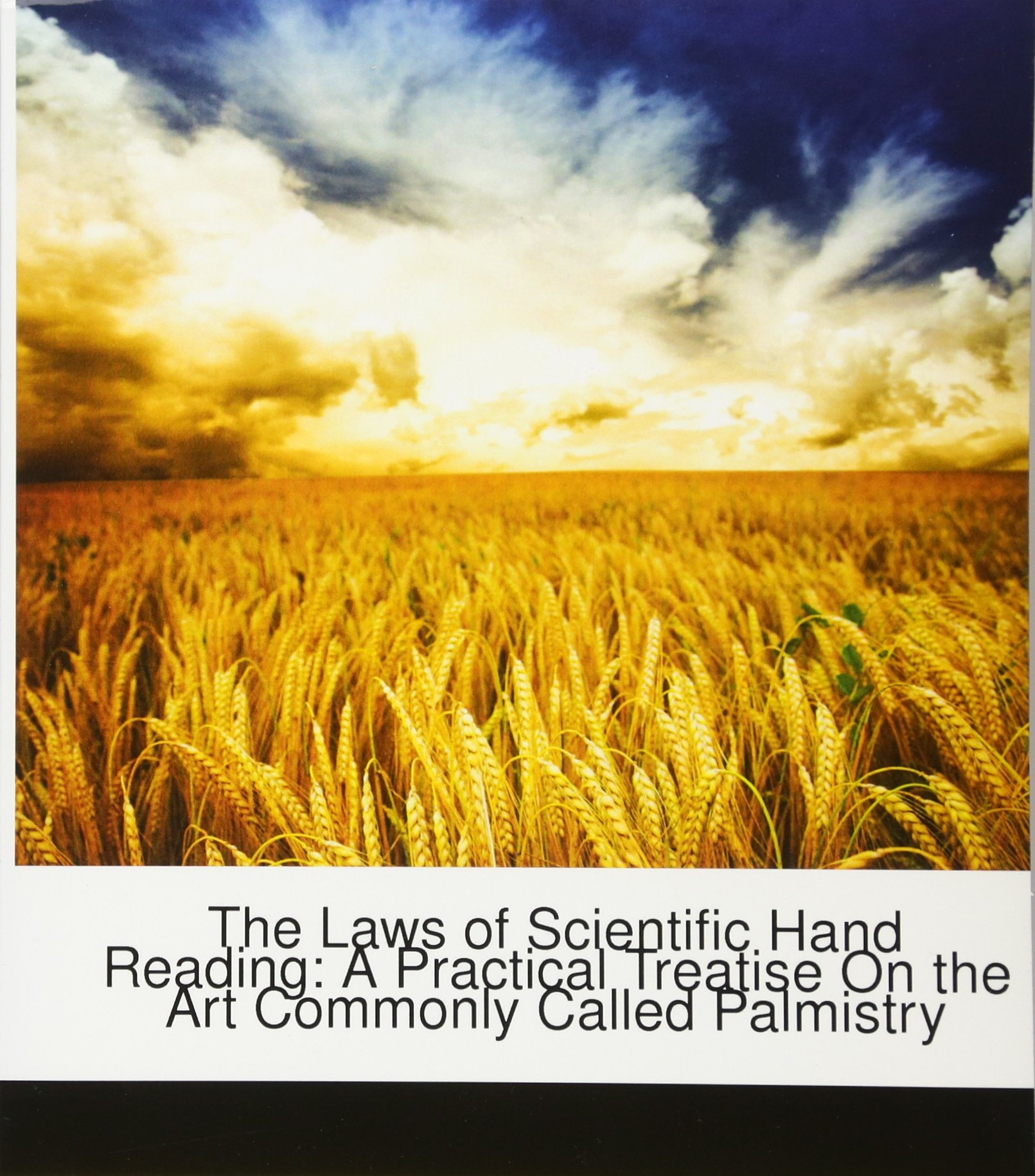 Read Online The Laws of Scientific Hand Reading: A Practical Treatise On the Art Commonly Called Palmistry pdf