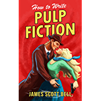 How to Write Pulp Fiction (Bell on Writing Book 10) (English Edition)