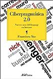 Ciberpragmática 2.0: Nuevos usos del lenguaje en Internet (Ariel Letras)