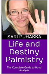 Life and Destiny Palmistry: The Complete Guide to Hand Analysis Kindle Edition