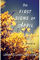 The First Signs of April: A Memoir Kindle Edition