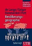 Bevölkerungsgeographie (Grundriss Allgemeine Geographie, Band 4166)