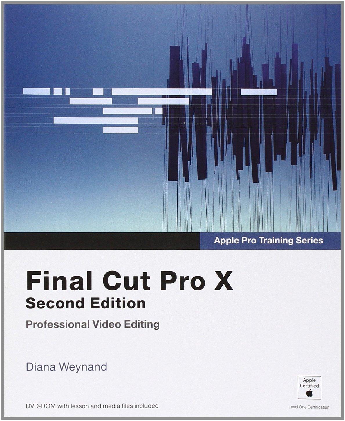 Apple Pro Training Series Final Cut Pro X 2nd Edition Diana