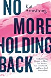 No More Holding Back: Emboldening Women to Move