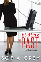 Hiding the Past (Event Horizon Book 4) Kindle Edition