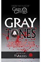 Gray Tones: The Case of the Elevator Slaying (Gray Gaynes Book 1) Kindle Edition